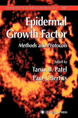 Epidermal Growth Factor: Methods and Protocols - Patel, Tarun B. (Editor), and Bertics, Paul J. (Editor)