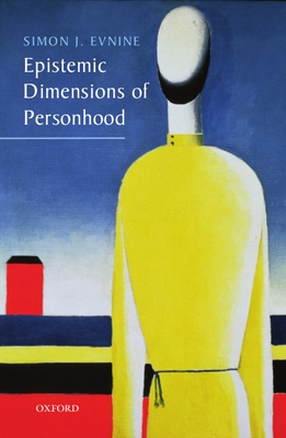 Epistemic Dimensions of Personhood - Evnine, Simon