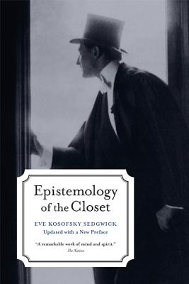 Epistemology of the Closet - Sedgwick, Eve Kosofsky