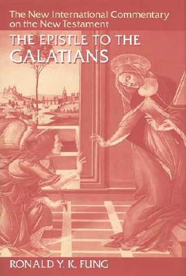 Epistle to the Galatians - Fung, Ronald Y.K.