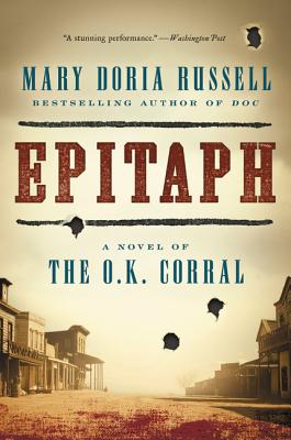Epitaph: A Novel of the O.K. Corral - Russell, Mary Doria