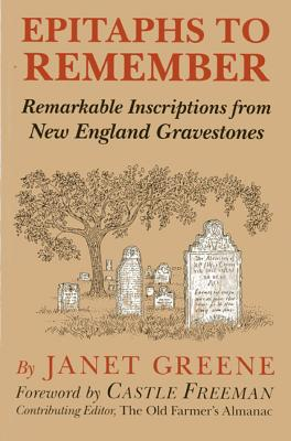 Epitaphs to Remember - Greene, Janet, and Freeman, Castle, Jr. (Foreword by)