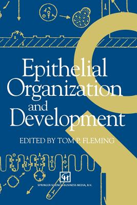 Epithelial Organization and Development - Fleming, T P (Editor)