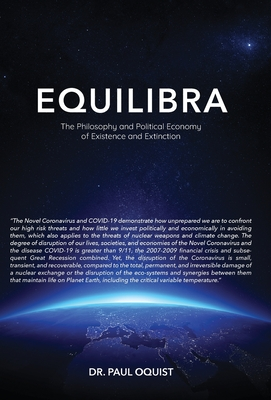 Equilibra: The Philosophy and Political Economy of Existence and Extinction - Oquist, Paul