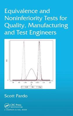 Equivalence and Noninferiority Tests for Quality, Manufacturing and Test Engineers - Pardo, Scott