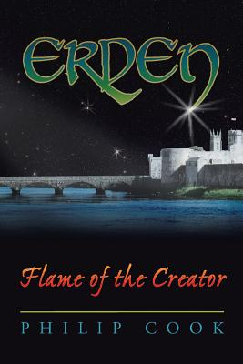 Erden: Flame of the Creator - Cook, Philip, M.B