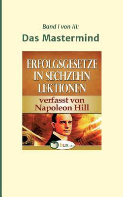 Erfolgsgesetze in Sechzehn Lektionen - Hill, Napoleon