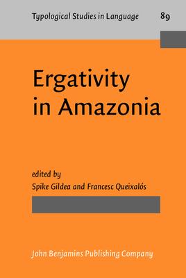 Ergativity in Amazonia - Gildea, Spike (Editor), and Diewald, Gabriele (Editor), and Queixalos, Francesc (Editor)