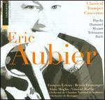 Eric Aubier Plays Classical Trumpet Concertos