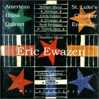 Eric Ewazen: Chamber Music - American Brass Quintet; Christopher Gekker (trumpet); Colette Valentine (piano); E. Scott Brubaker (french horn);...