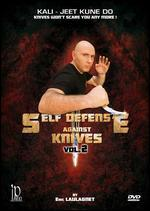 Eric Laulagnet: Self Defense Against Knives, Vol. 2