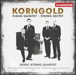 Erich Wolfgang Korngold: String Sextet; Piano Quintet