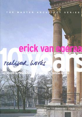 Erick Van Egeraat: 10 Years - Richters, Christian (Photographer), and Jodidio, Philip (Introduction by)