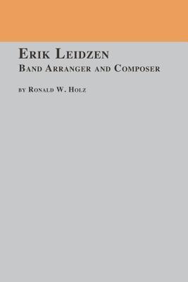 Erik Leidzen Band Arranger and Composer - Holz, Ronald W
