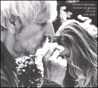 Erik Satie: Socrate - Barbara Hannigan (soprano); Reinbert de Leeuw (piano)