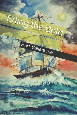 Erling the Bold - Ballantyne, Robert Michael