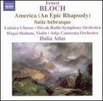 Ernest Bloch: America (An Epic Rhapsody); Suite hébraïque