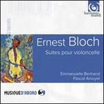 Ernest Bloch: Suites pour violoncelle