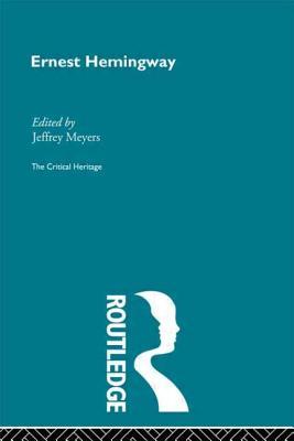 Ernest Hemingway - Meyers, Jeffrey (Editor)