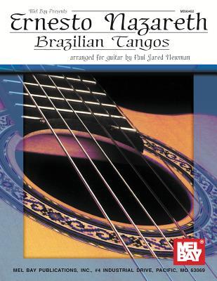 Ernesto Nazareth - Brazilian Tangos - Nazareth, Ernesto, and Newman, Paul Jared