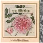 Ernst Bacon: Fond Affection