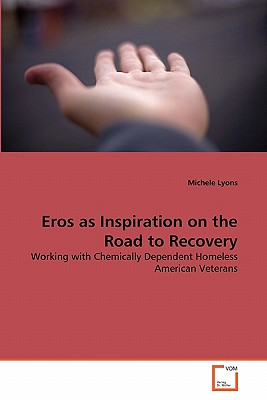 Eros as Inspiration on the Road to Recovery - Lyons, Michele