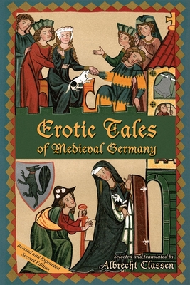 Erotic Tales of Medieval Germany, Volume 328 - Classen, Albrecht (Translated by)