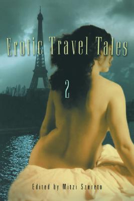 Erotic Travel Tales 2 - Szereto, Mitzi (Editor)