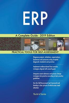 ERP A Complete Guide - 2019 Edition - Blokdyk, Gerardus