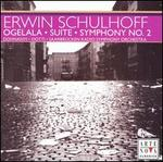 Erwin Schulhoff: Ogelala; Suite; Symphony No. 2