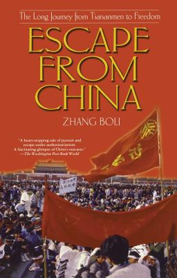 Escape from China: The Long Journey from Tiananmen to Freedom - Boli, Zhang