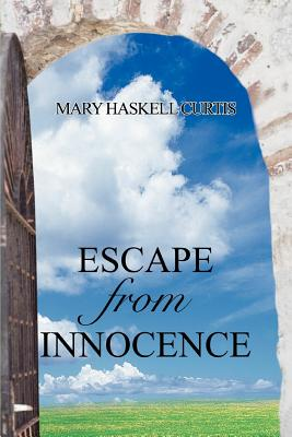 Escape from Innocence - Curtis, Mary Haskell