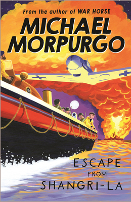 Escape from Shangri-La - Morpurgo, Michael