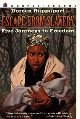 Escape from Slavery: Five Journeys to Freedom - Rappaport, Doreen