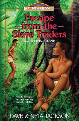 Escape from the Slave Traders: Introducing David Livingstone - Jackson, Neta, and Jackson, Dave