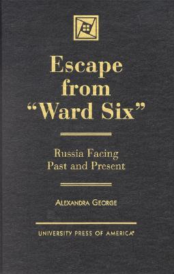 Escape from 'Ward Six': Russia Facing Past and Present - George, Alexandra