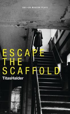 Escape the Scaffold - Halder, Titas