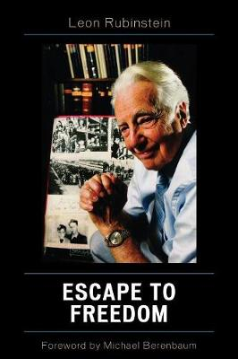 Escape to Freedom - Rubinstein, Leon, and Berenbaum, Michael, Mr., PH.D. (Foreword by)