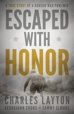 Escaped with Honor - Layton, Charles