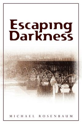 Escaping Darkness - Rosenbaum, Michael