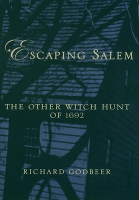 richard godbeer Get an answer for 'richard godbeer's title escaping salem does more than  describe and examine the other witch hunt of 1692 what might the title suggest .