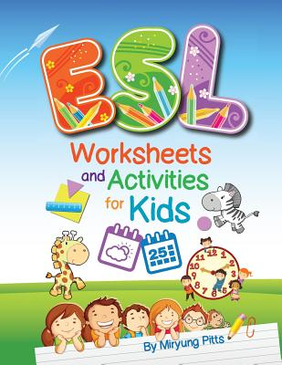 ESL Worksheets and Activities for Kids - Pitts, Miryung