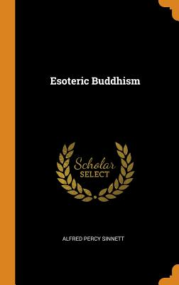 Esoteric Buddhism - Sinnett, Alfred Percy