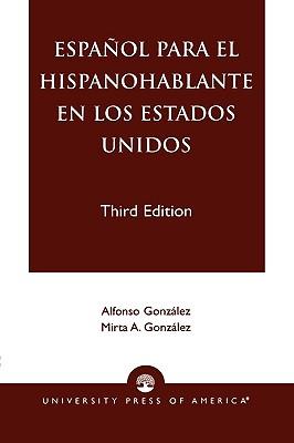 Espanol Para El Hispanohablante En Los Estados Unidos - Gonzalez, Alfonso