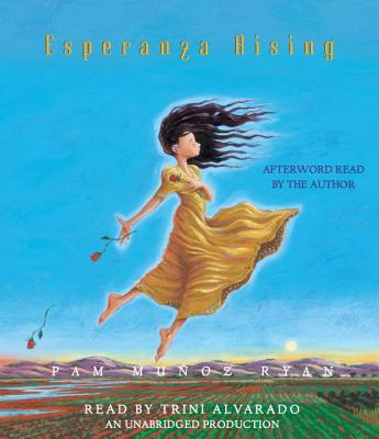 Esperanza Rising - Ryan, Pam Munoz, and Alvarado, Trini (Read by)
