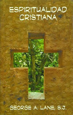 Espiritualidad Cristiana - Lane, George A