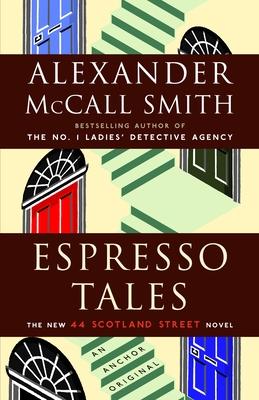 Espresso Tales: A 44 Scotland Street Novel (2) - McCall Smith, Alexander