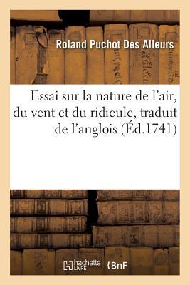 Essai Sur La Nature de L'Air, Du Vent Et Du Ridicule, Traduit de L'Anglois - Des Alleurs, Roland Puchot