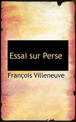 Essai Sur Perse - Villeneuve, Francois