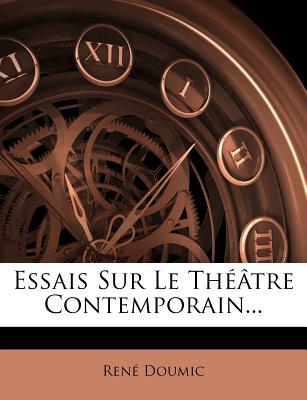 Essais Sur Le Theatre Contemporain - Doumic, Rene